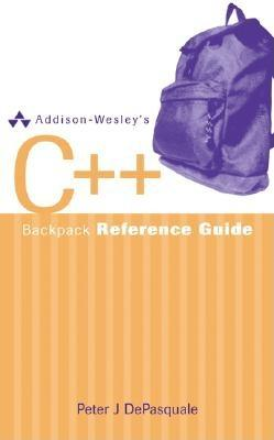 Addison-Wesley's C++ Backpack Reference Guide By DePasquale, Peter J.