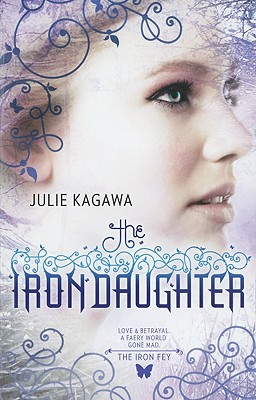 The Iron Daughter By Kagawa, Julie