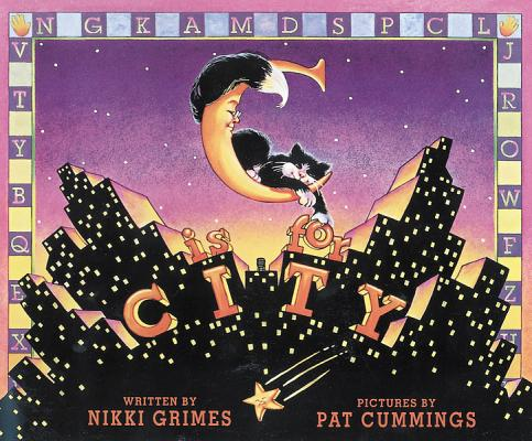 C Is for City By Grimes, Nikki/ Cummings, Pat (ILT)/ Cummings, Pat