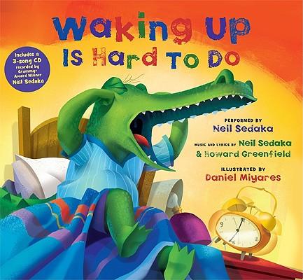 Waking Up Is Hard to Do By Sedaka, Neil (VOC)/ Sedaka, Neil (COP)/ Greenfield, Howard (COP)/ Miyares, Daniel (ILT)